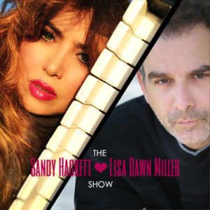 SANDY HACKETT & LISA DAWN MILLER: THE SHOW!
